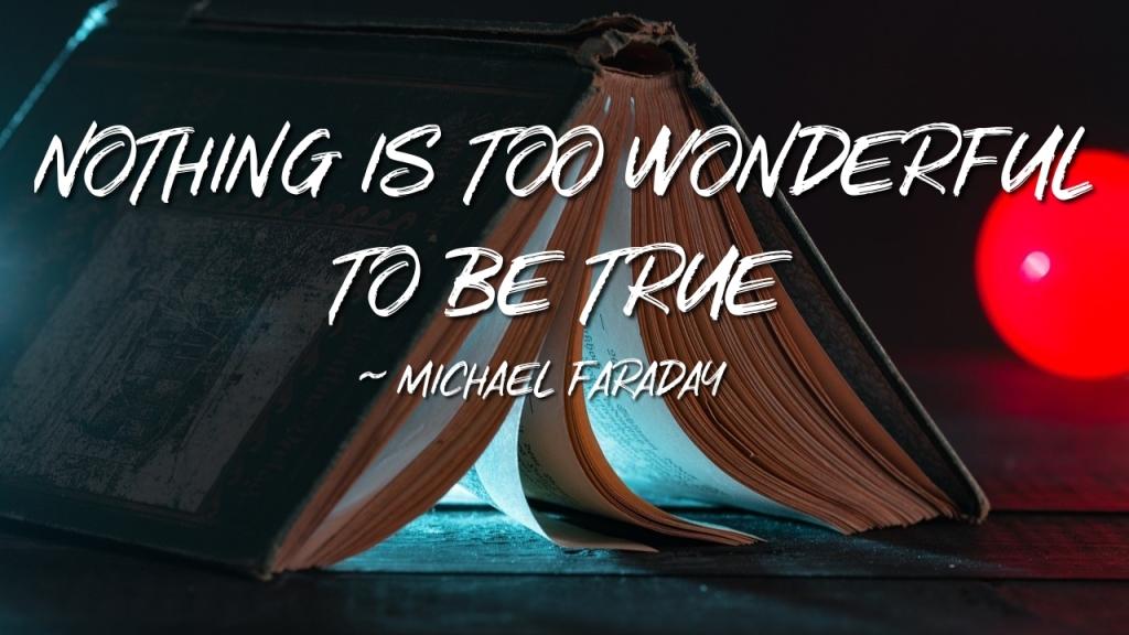 nothing is too wonderful too be true